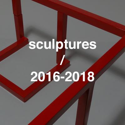 sculptures 2016-2018