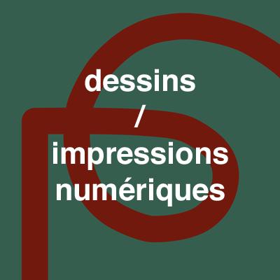 dessins / impressions numériques