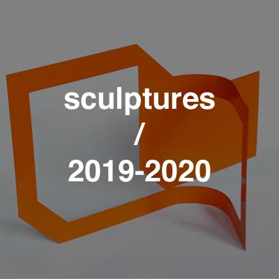 sculptures 2019-2020