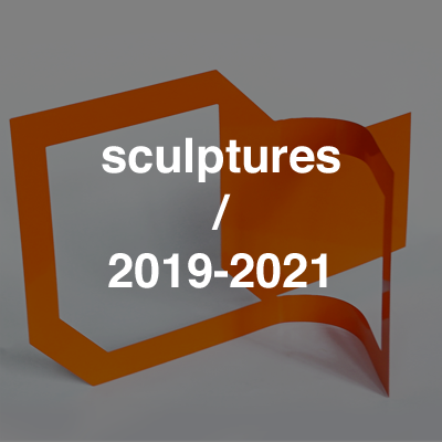 sculptures 2019-2021